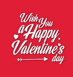 wish you a happy valentines day arrow red backgrou vector image
