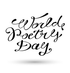 world poetry day lettering phrase hand written vector image