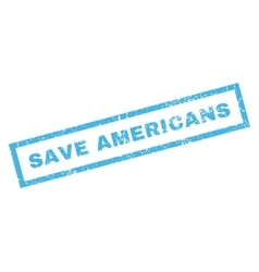 Save Americans Rubber Stamp vector