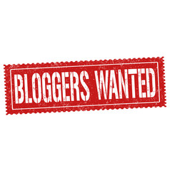 bloggers wanted sign or stamp vector image