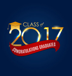 congratulations on graduation 2017 class vector image