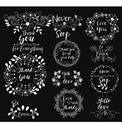 Thank YouBe BraveNever StopHello Love Insignias vector image