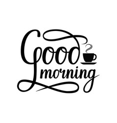 handwritten lettering good morning vector image