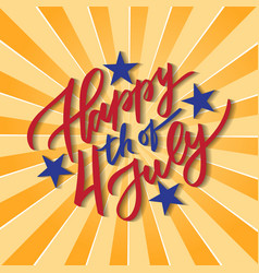 happy 4th of july - hand-writing typography vector image