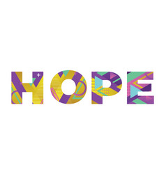 Hope concept retro colorful word art vector