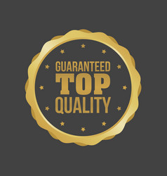 Guaranteed top quality gold sign round label vector