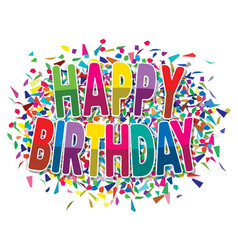 happy birthday greeting on colorful background of vector image