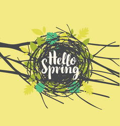 Inscription hello spring in nest with leaves vector