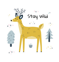 Stay wild print with a cute deer funny nursery vector