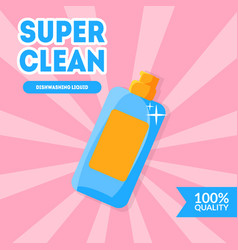 super clean dishwashing liquid product advertising vector image