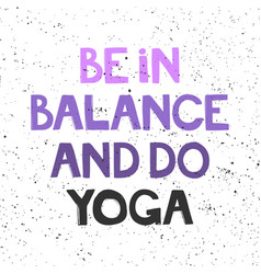 Be in balance and do yoga sticker for social vector