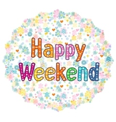 Happy Weekend decorative lettering text vector image