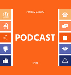 Podcast - icon for web and mobile app vector