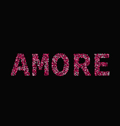 The word amore made little hearts shades of vector
