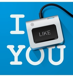 I like you with Keyboard key vector image
