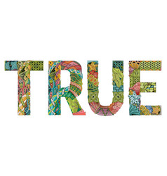 Word true decorative zentangle object vector