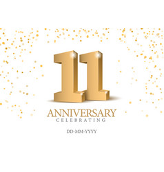 Anniversary 11 gold 3d numbers vector