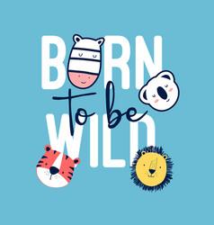 Doodle animals and slogan vector