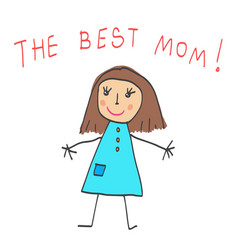 kids drawing the mothers day the best mom vector image