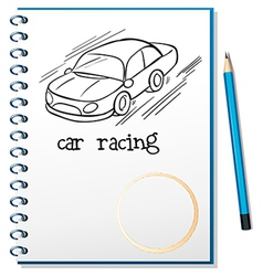 A notebook with a drawing of a car racing vector image