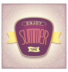 Enjoy summer time retro label vector image