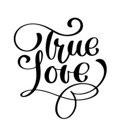 Handwritten inscription true love happy valentines vector