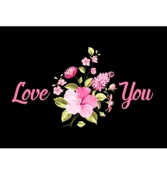 Bouquet of flowers I love you vector