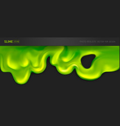 Green realistic slime on a black background vector