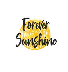 Forever sunshine inspirational vector