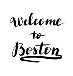 welcome to boston lettering inscription vector image