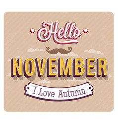 Hello november typographic design vector