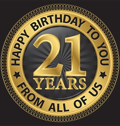 21 years happy birthday to you from all of us gold vector image vector image