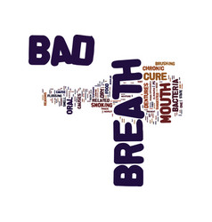the exact cure for bad breath text background vector image