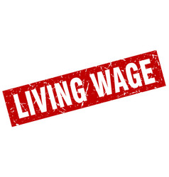 square grunge red living wage stamp vector image vector image