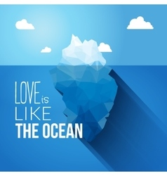 love is like ocean quote with iceberg vector image