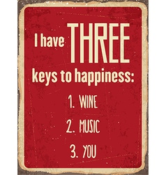 Retro metal sign I have three keys to happiness vector