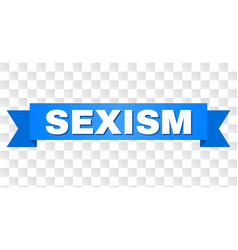 Blue stripe with sexism text vector
