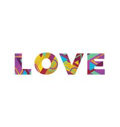 Love concept retro colorful word art vector