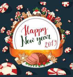 christmas 2019 new year food and desserts holiday vector image