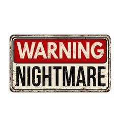 nightmare vintage rusty metal sign vector image