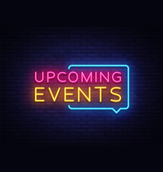Upcoming events neon signs upcoming events vector
