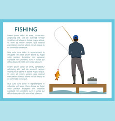Fishing fisherman from platform poster vector