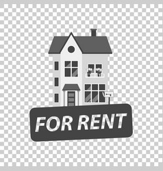 For rent sign with house home for rental in flat vector