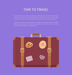 time to travel luggage with stickers poster vector image