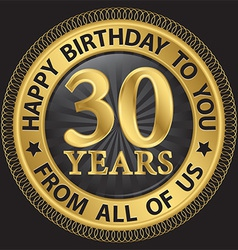 30 years happy birthday to you from all of us gold vector image