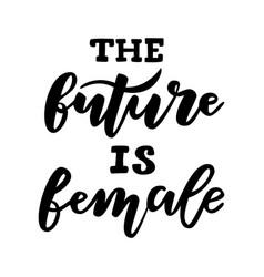 Future is female black lettering vector