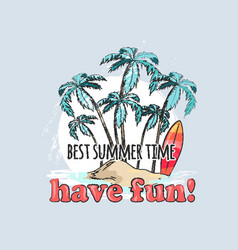 have fun in summer time poster with palms on beach vector image