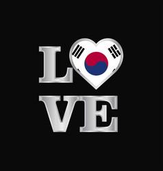 Love typography korea south flag design beautiful vector