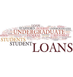Are their student loans for undergraduates text vector