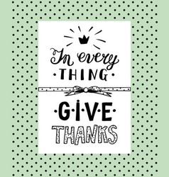hand lettering in everything give thanks vector image